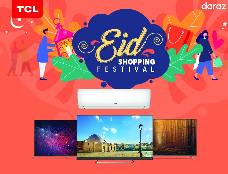 TCL and Daraz collaborate to bring the biggest Eid Festival offering mega discounts on LEDs and ACs