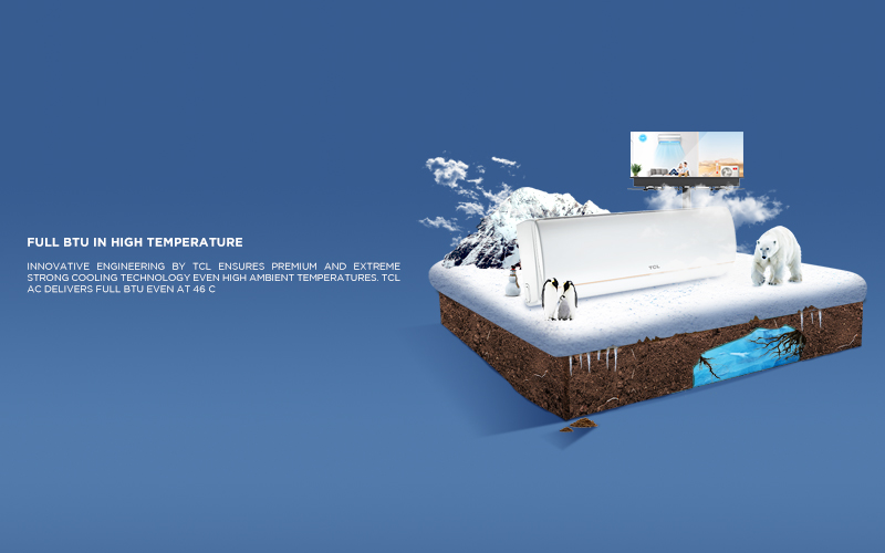 fULL Btu IN HIGH TEMPRATURE - Innovative engineering by TCL ensures premium and extreme strong cooling technology even High Ambient temperatures. TCL AC delivers full BTU even at 48 C